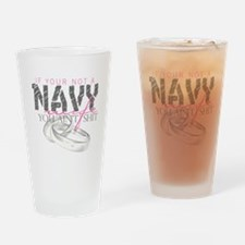 If your not a Navy Wife you a Drinking Glass