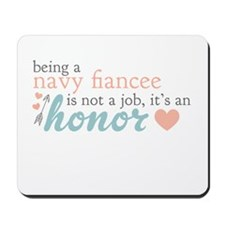 Being a Navy Fiancee is not a job, its an honor Mo