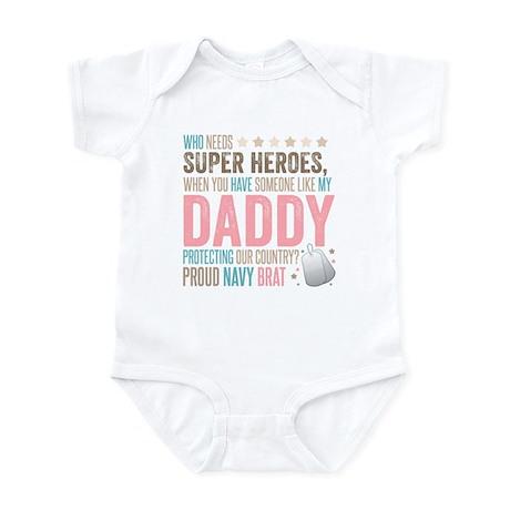 Who needs Super Heroes? - Proud Navy Brat Infant B