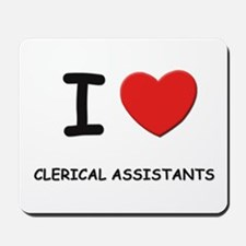 I love clerical assistants Mousepad
