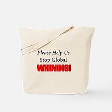 Please Help Us Stop Global WHINING Tote Bag