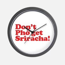 Dont Pho get Sriracha! Wall Clock