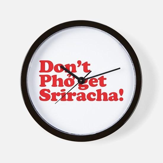 Dont Pho get Sriracha! Wall Clock