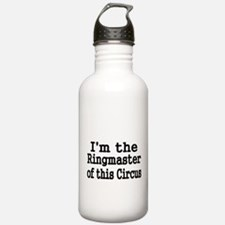 Im the Ringmaster of this Circus Water Bottle