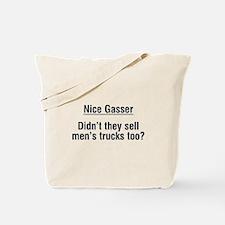 Nice Gasser.. Tote Bag