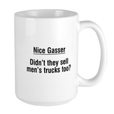 Nice Gasser.. Mug