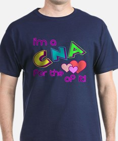 I'm A CNA For The Love Of It T-Shirt