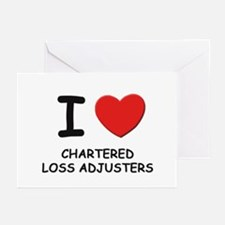 I love chartered loss adjusters Greeting Cards (Pa