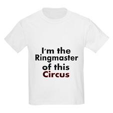 Im the Ringmaster of this Circus T-Shirt