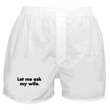 Let me ask my wife. Boxer Shorts
