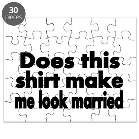 Does this shirt make me look married? Puzzle