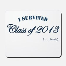 I survived the Class of 2013 Mousepad