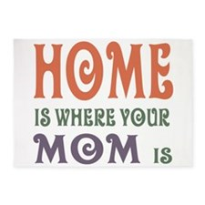 Home is Where Mom is 5'x7'Area Rug