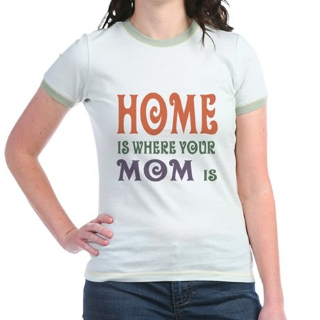 Home is Where Mom is Jr. Ringer T-Shirt