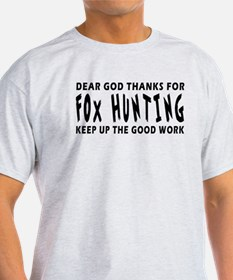 Dear God Thanks For Fox Hunting T-Shirt