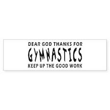 Dear God Thanks For Gymnastics Bumper Sticker