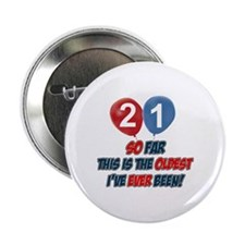 "Gifts for the individual turning 21 2.25"" Button"