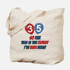 Gifts for the individual turning 35 Tote Bag