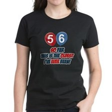 Gifts for the individual turning 56 Tee