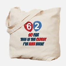 Gifts for the individual turning 62 Tote Bag