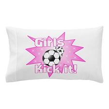 Girls Kick It Pillow Case
