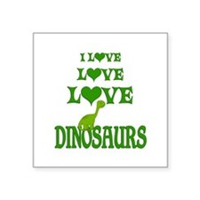 "Love Love Dinosaurs Square Sticker 3"" x 3"""