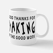 Dear God Thanks For Kayaking Mug