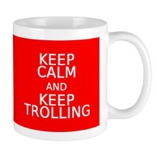 Keep Calm and Keep Trolling Mug