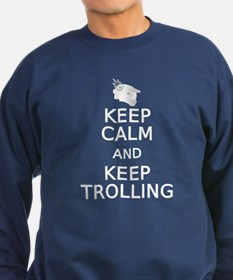 Keep Calm and Keep Trolling Dark Sweatshirt