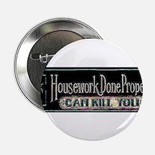 """Housework 2.25"""" Button"""