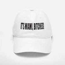 IT'S MIAMI, BITCHES! Baseball Baseball Cap