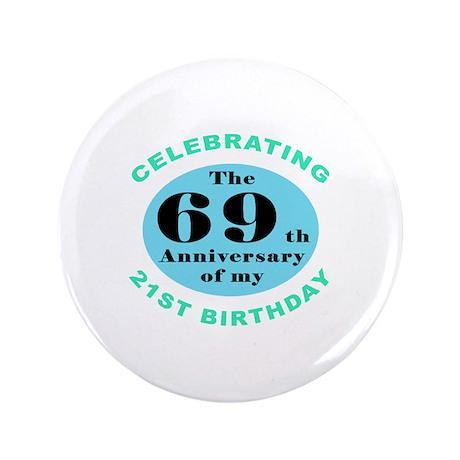 "90th Birthday Humor 3.5"" Button"