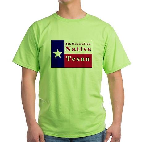 5th Generation Native Texan Flag Green T-Shirt