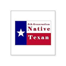 "5th Generation Native Texan Flag Square Sticker 3"""