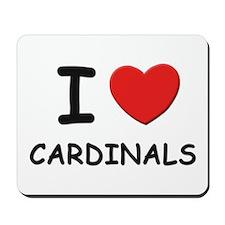 I love cardinals Mousepad