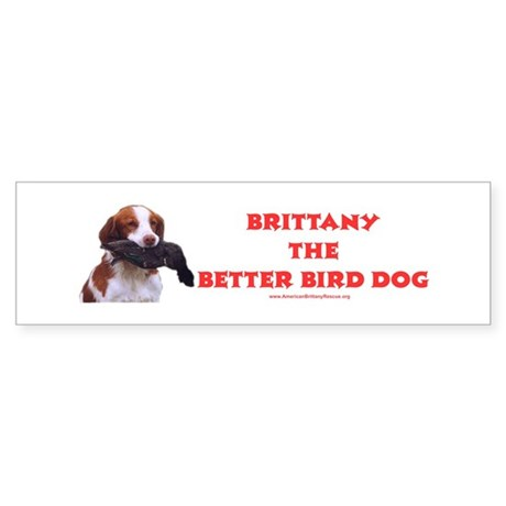 Brittany The Better Bird Dog Sticker (Bu