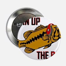 """Funny Turn up the Bass design 2.25"""" Button"""
