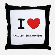 I love call center managers Throw Pillow