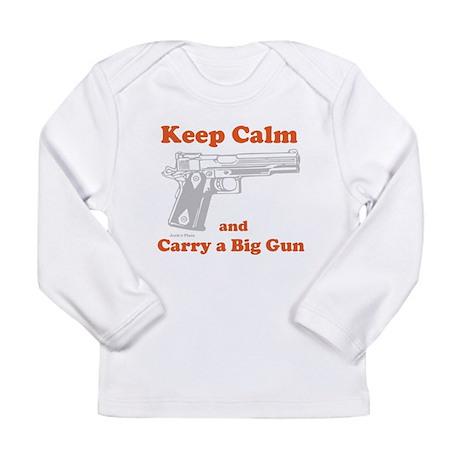 Keep Calm and Carry a Big Gun Long Sleeve T-Shirt