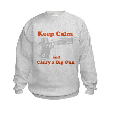 Keep Calm and Carry a Big Gun Sweatshirt