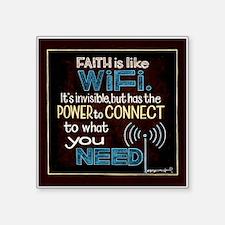 "Faith is like WiFi...Square Sticker 3"" x 3&qu"