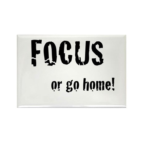 FOCUS or go home Rectangle Magnet