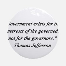 Jefferson -Government Exists Round Ornament