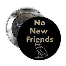 No New Friends (Button)
