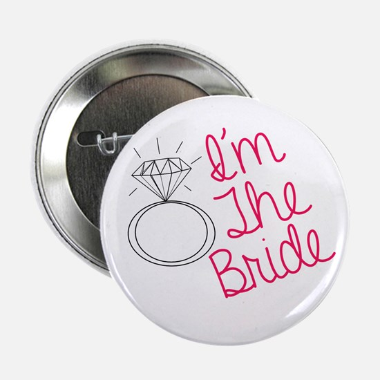 "Im the bride 2.25"" Button"