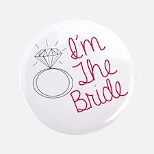 """Im the bride 3.5"""" Button"""