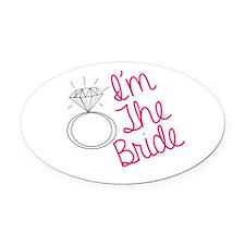 Im the bride Oval Car Magnet