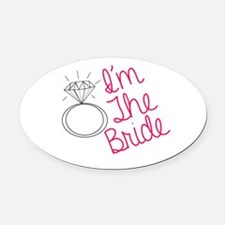 Im the bride Oval Car Magnet