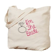 Im the bride Tote Bag