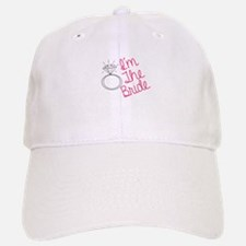 Im the bride Baseball Baseball Baseball Cap